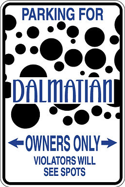 PARKING FOR Dalmatian OWNERS ONLY Violators will SEE SPOTS Sign