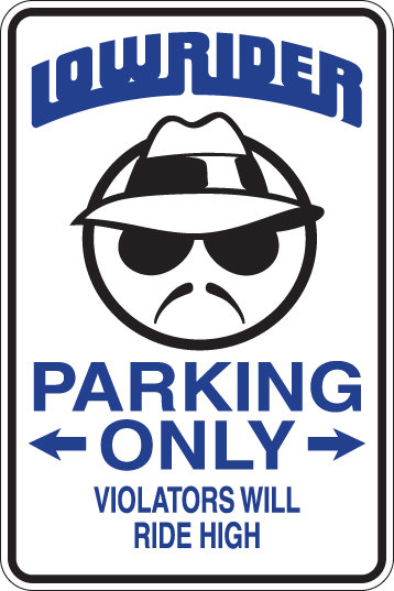 LOWRIDER Parking Only Violators Will RIDE HIGH Funny Sign