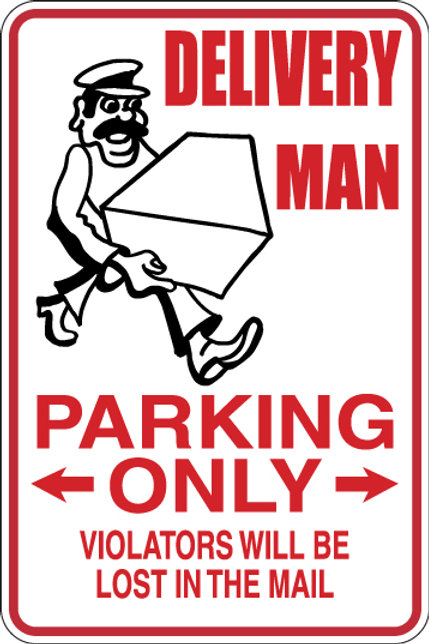 DELIVERY DRIVER Parking Only All Others WILL BE LOST IN THE MAIL Funny Sign