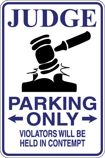 JUDGE Parking Only Violators will BE HELD IN CONTEMPT Funny Sign