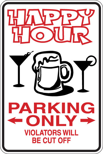 HAPPY HOUR Parking Only Violators Will Be CUT OFF Funny Sign
