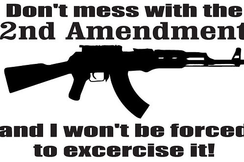 Don't mess with the 2nd Amendment Gun Decal Sticker