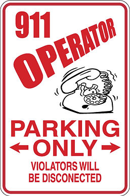 911 OPERATOR Parking Only All Others WILL BE DISCONECTED Funny Sign