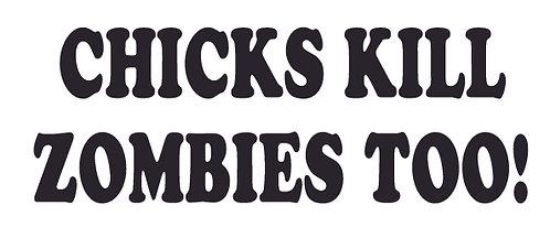CHICKS KILL ZOMBIES TOO Decal Sticker