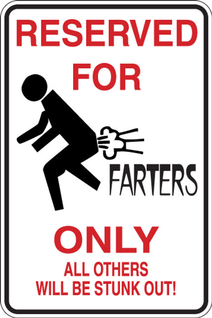RESERVED FOR Farters All Others Will Be STUNK OUT Funny Sign