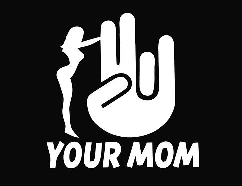 Your Mom SHOCKER Decal Sticker