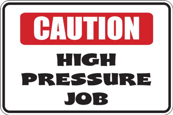 CAUTION High Pressure Job Funny Sign