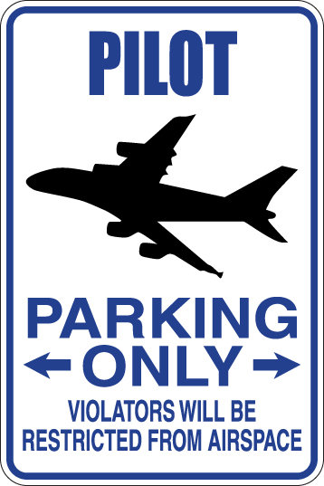 PILOT Parking Only Violators will BE RESTRICTED FROM AIRSPACE Funny Sign
