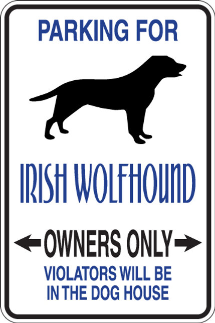 PARKING for Irish Wolfhound OWNERS ONLY Violators will be in Dog House Sign