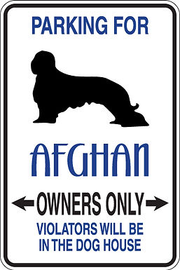 PARKING for Afghan OWNERS ONLY Violators Will Be in Doghouse Sign