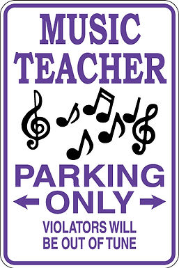 MUSIC TEACHER Parking Only Violators will be OUT OF TUNE Funny Sign