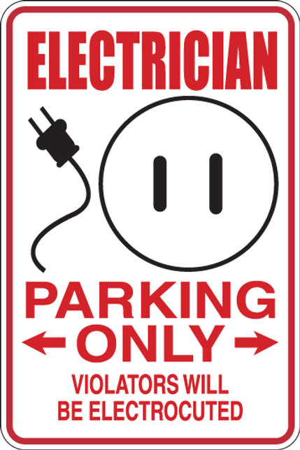 ELECTRICIAN Parking Only All Others WILL BE ELECTROCUTED Funny Sign