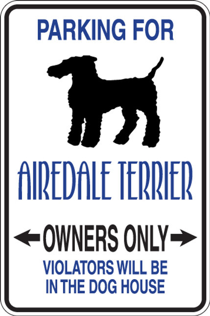 PARKING for Airedale Terrier OWNERS ONLY Violators Will Be In Dog House Sign