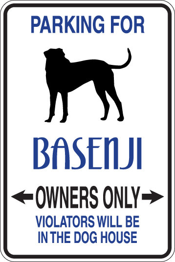 PARKING for Basenji OWNERS ONLY Violators Will be in the Dog House Sign