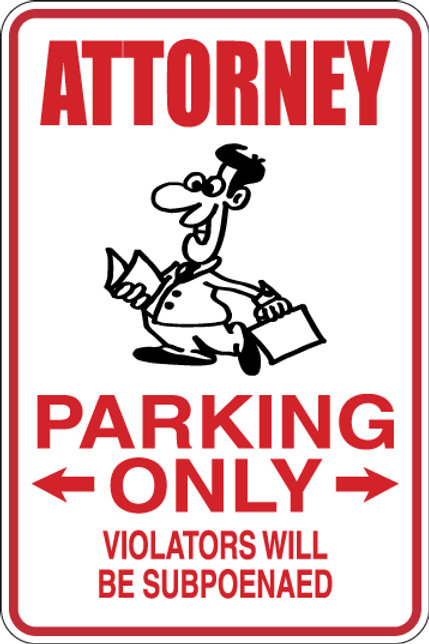 ATTORNEY Parking Only All Others WILL BE SUBPOENAED Funny Sign