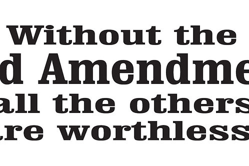 WITHOUT THE 2ND AMENDMENT ALL THE OTHERS ARE WORTHLESS Gun Decal Sticker