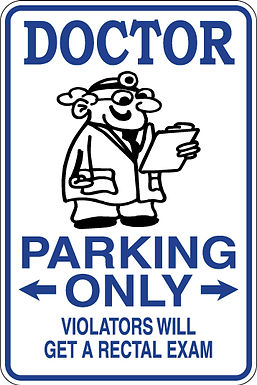 DOCTOR Parking Only Violators will GET A RECTAL EXAM Funny Sign