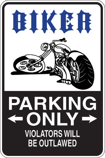 BIKER PARKING ONLY All Others Will BE OUTLAWED Funny Sign