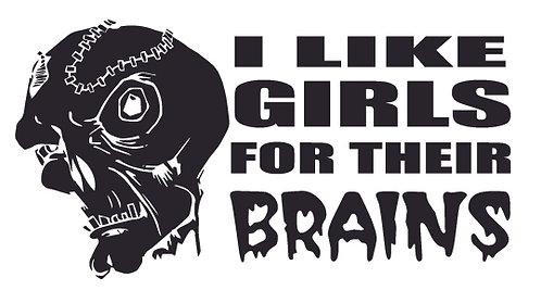 I like girls with BRAINS Zombie Decal Sticker
