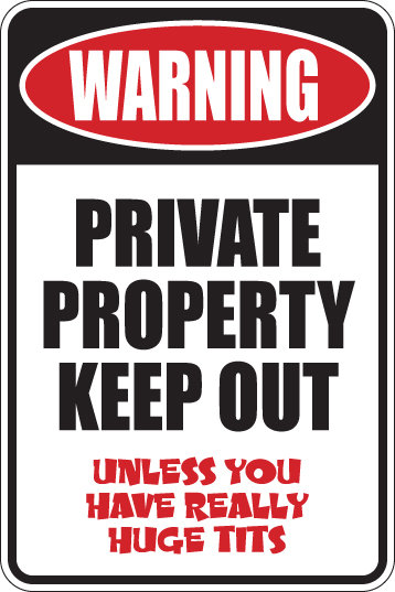 WARNING Private Property KEEP OUT Funny Sign