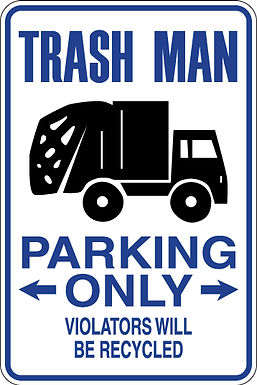 TRASH MAN Parking Only Violators will be recycled Funny Sign