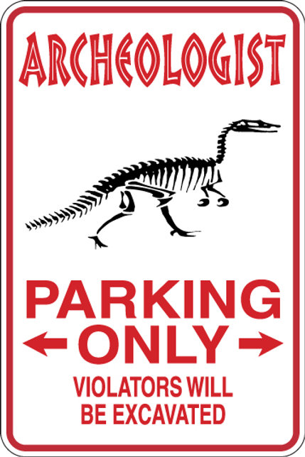 ARCHEOLOGIST Parking Only All Others WILL BE BUTCHERED Funny Sign