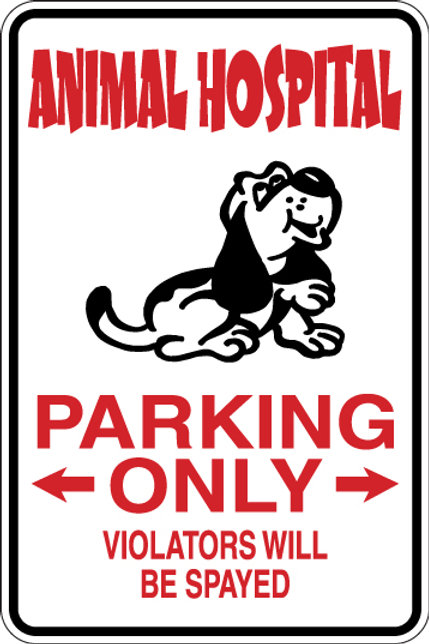 ANIMAL HOSPITAL Parking Only Violators will be SPADE Sign