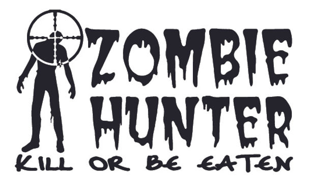 ZOMBIE HUNTER - Kill or be killed Decal Sticker