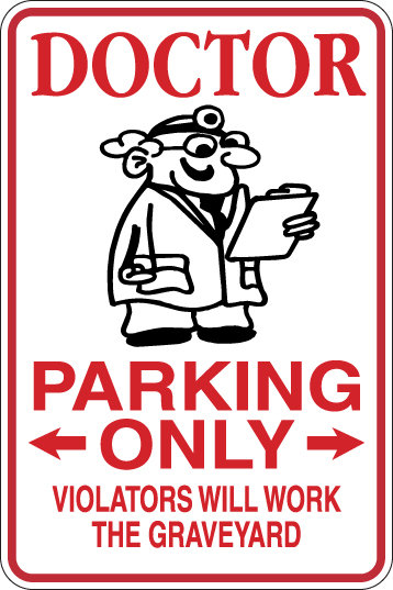 DOCTOR Parking Only All Others WILL WORK THE GRAVEYARD Funny Sign