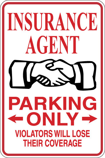 INSURANCE AGENT Parking Only Violators will LOSE THEIR COVERAGE Funny Sign