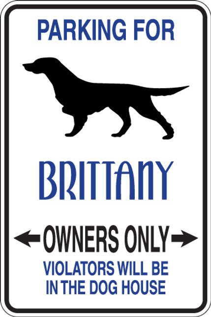 PARKING for Brittany OWNERS ONLY Violators Will Be in the Doghouse Sign