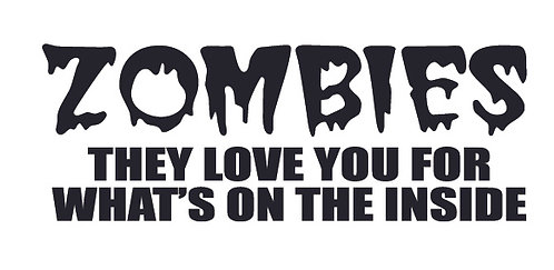 ZOMBIES - They love you for what's on the INSIDE Decal Sticker