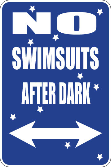 NO SWIMSUITS AFTER DARK Funny Sign