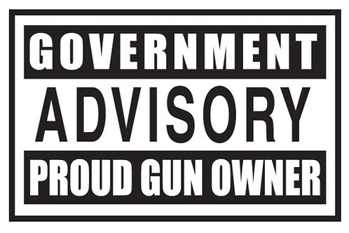 GOVERNMENT ADVISORY PROUD GUN OWNER Gun Decal Sticker