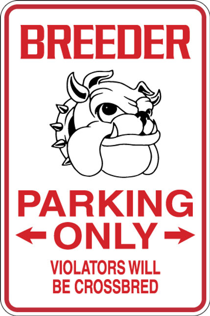 BREEDER Parking Only All Others WILL BE CROSSBRED Funny Sign