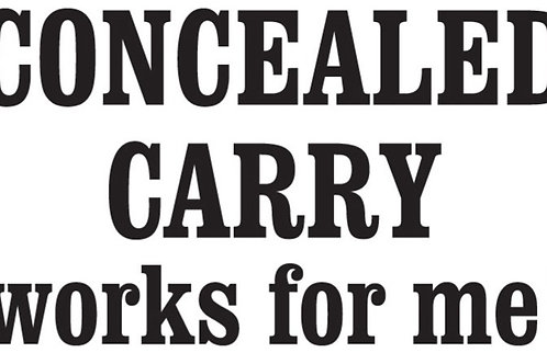 Concealed Carry works for me! Decal Sticker