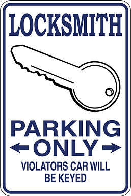 LOCKSMITH Parking Only Violators will BE KEYED Funny Sign