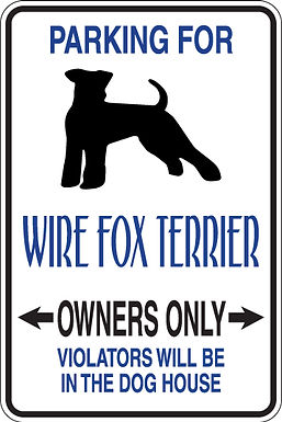 PARKING for Wire Fox Terrier OWNERS ONLY Violators Will Be in Doghouse Sign