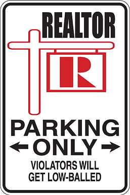 REALTOR Parking Only, Violators will get low balled Funny Novelty Sign