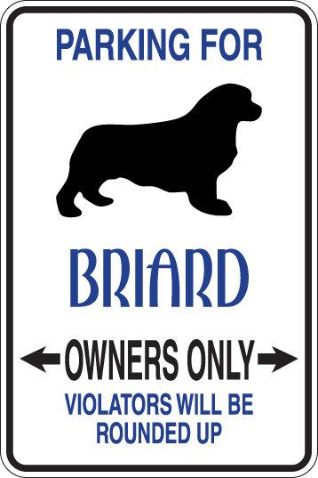 PARKING for Briard OWNERS ONLY Violators Will Be Rounded Up Sign