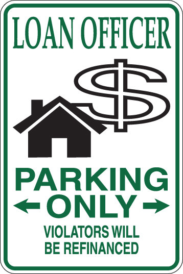 LOAN OFFICER Parking Only Violators will BE REFINANCED Funny Sign