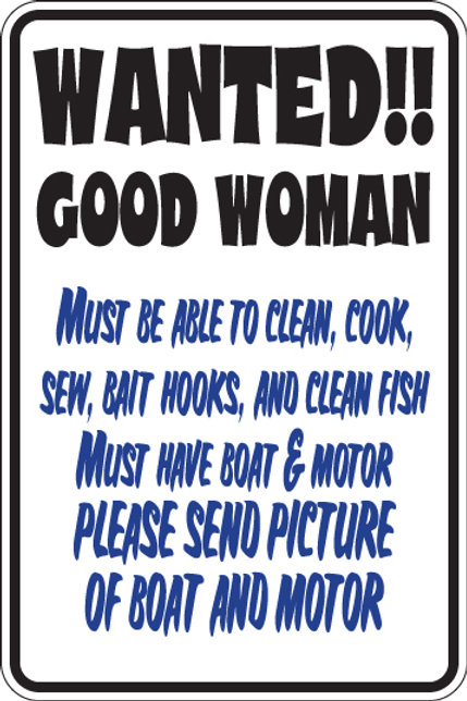WANTED Good Woman Funny Sign