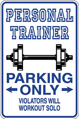 PERSONAL TRAINER Parking Only Violators will WORKOUT SOLO Funny Sign