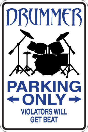 DRUMMER Parking Only All Others WILL BE BEAT Funny Sign
