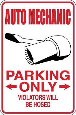 AUTO MECHANIC Parking Only All Others WILL BE HOSED Funny Sign