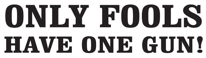 Only fools have one gun! Decal Sticker