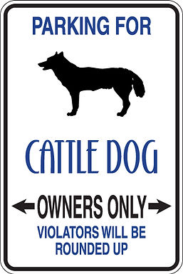 PARKING for Cattle Dog OWNERS ONLY Violators Will be Rounded Up Sign