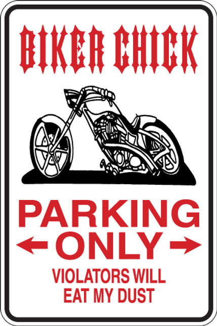 BIKER CHICK Parking Only VIOLATORS WILL Eat My Dust Funny Sign