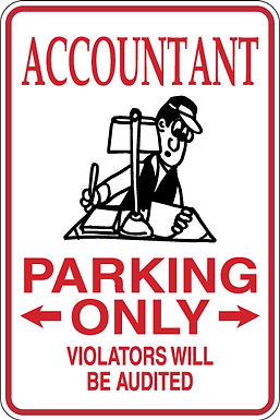 ACCOUNTANT Parking Only All Others WILL BE AUDITED Funny Sign