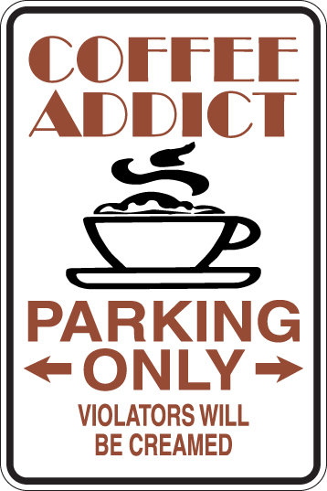 COFFEE ADDICT ONLY Violators Will Be CREAMED Funny Sign